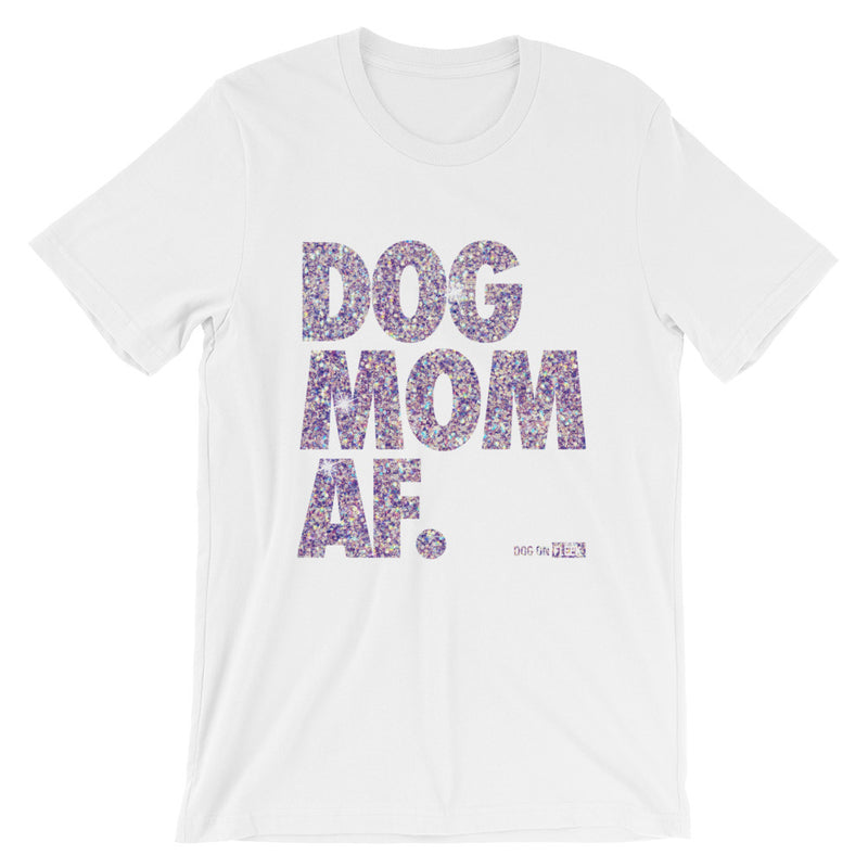 Dog Mom AF Purple Haze: Short-Sleeve T-Shirt