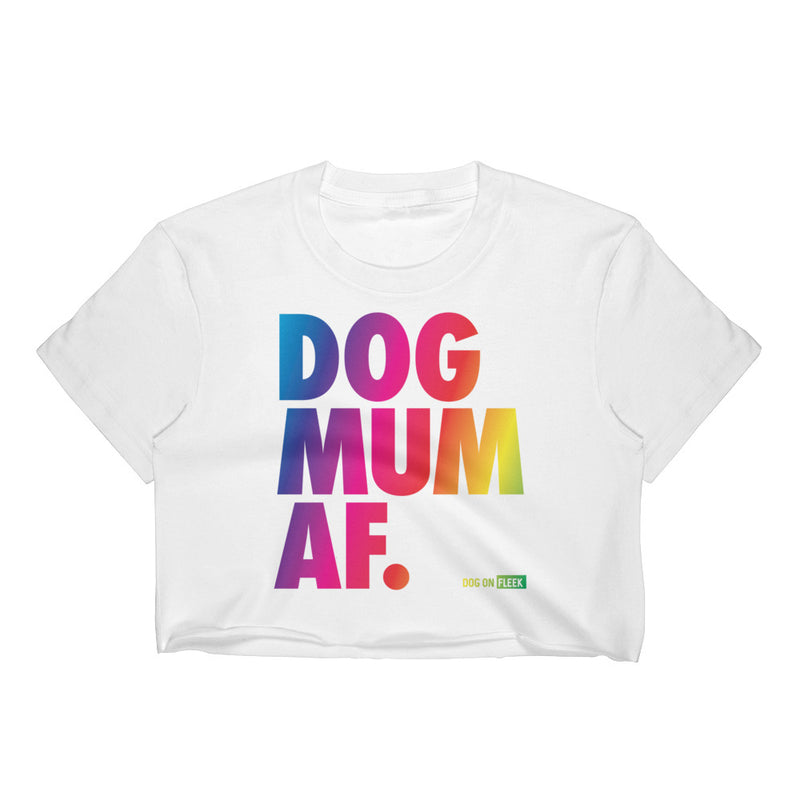 Dog Mum AF Pride: Women's Crop Top