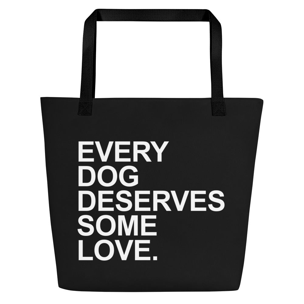 Every Dog Deserves Some Love: Tote