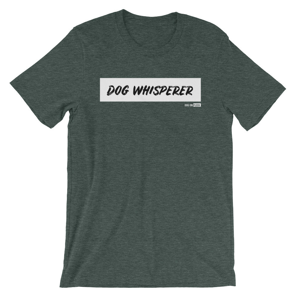 Dog Whisperer: Short-Sleeve T-Shirt