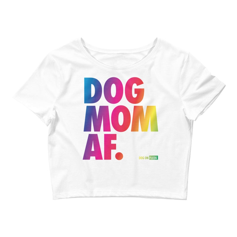 Dog Mom AF Women's Crop Tee