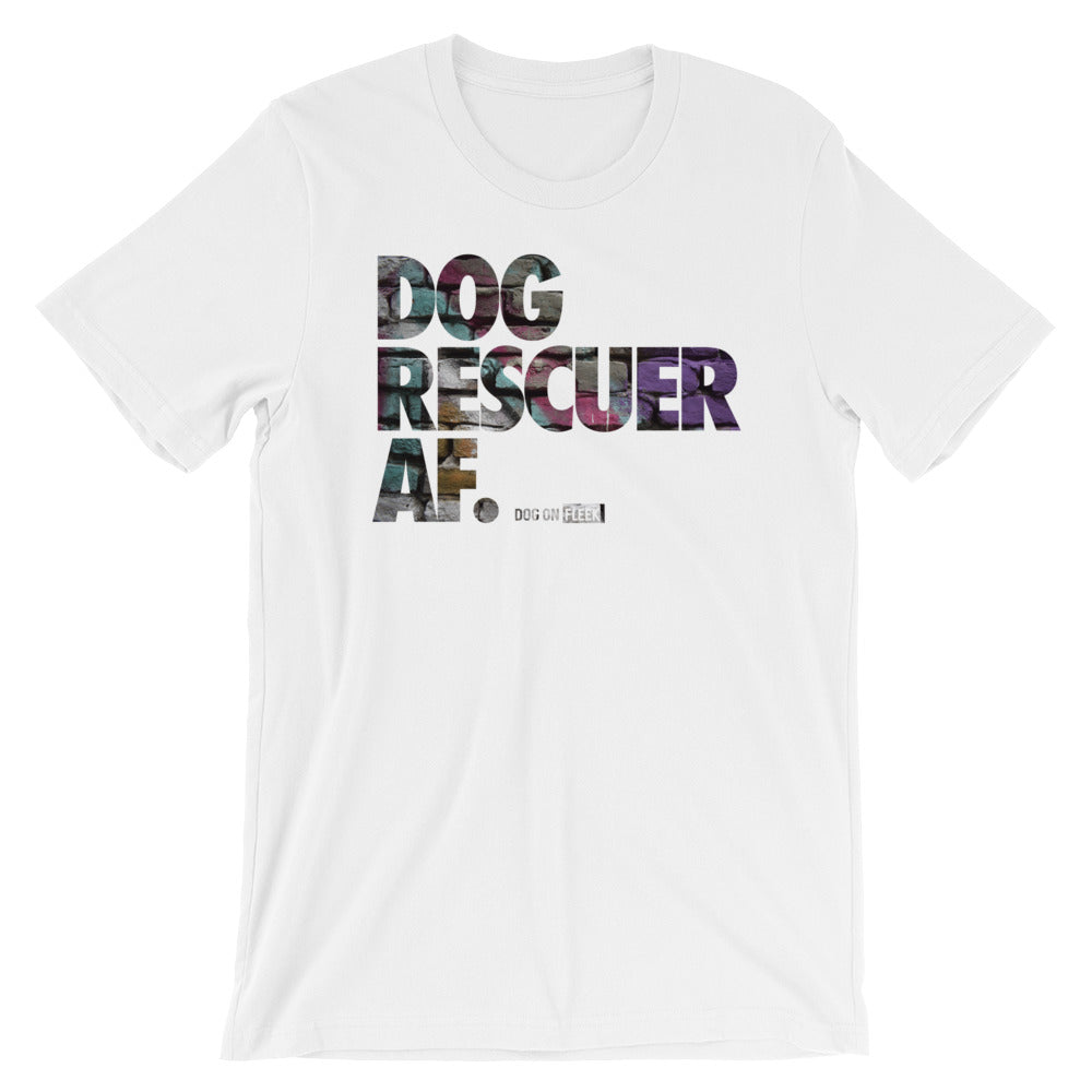 Dog Rescuer AF: Short-Sleeve Unisex T-Shirt