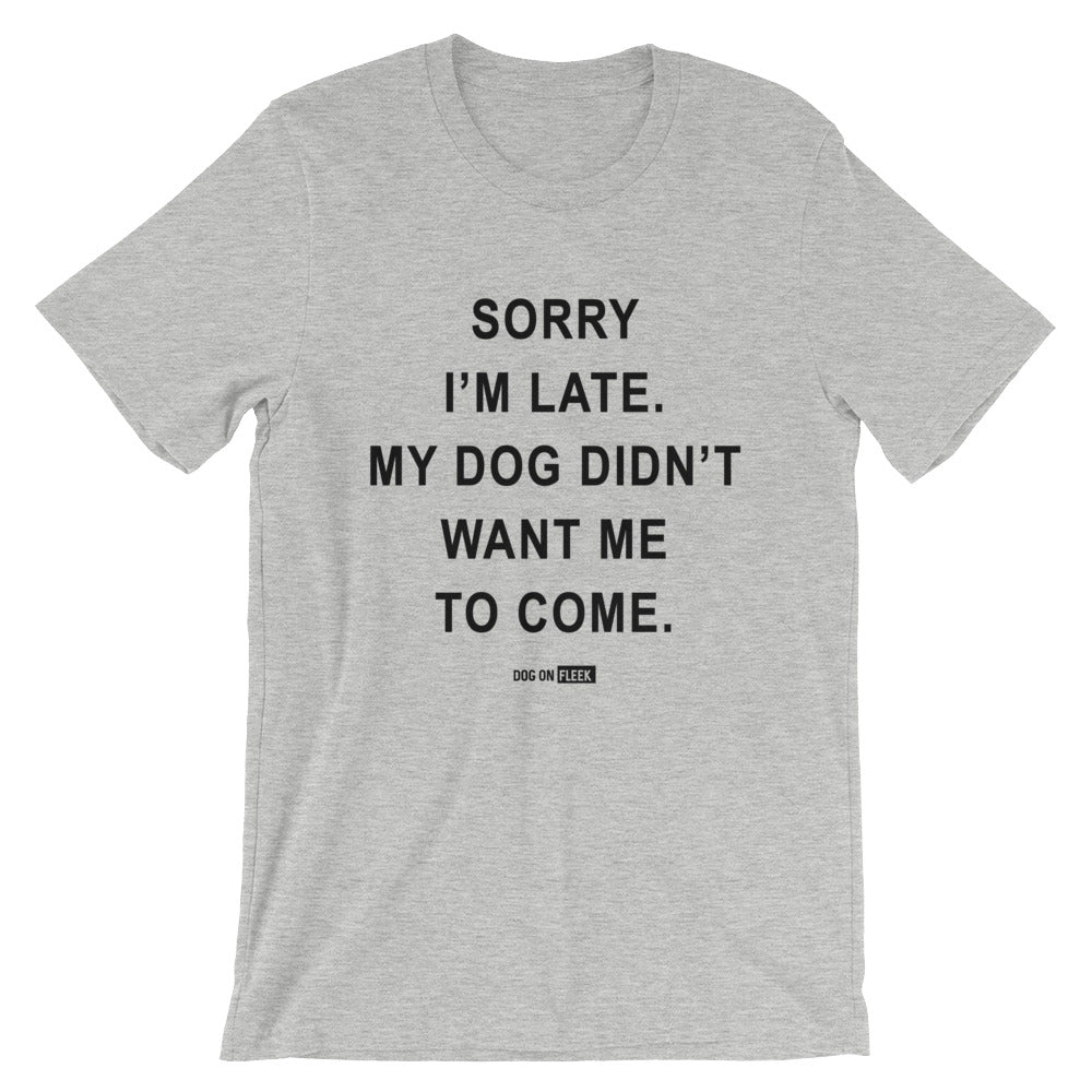 Sorry I'm Late: Short-Sleeve T-Shirt