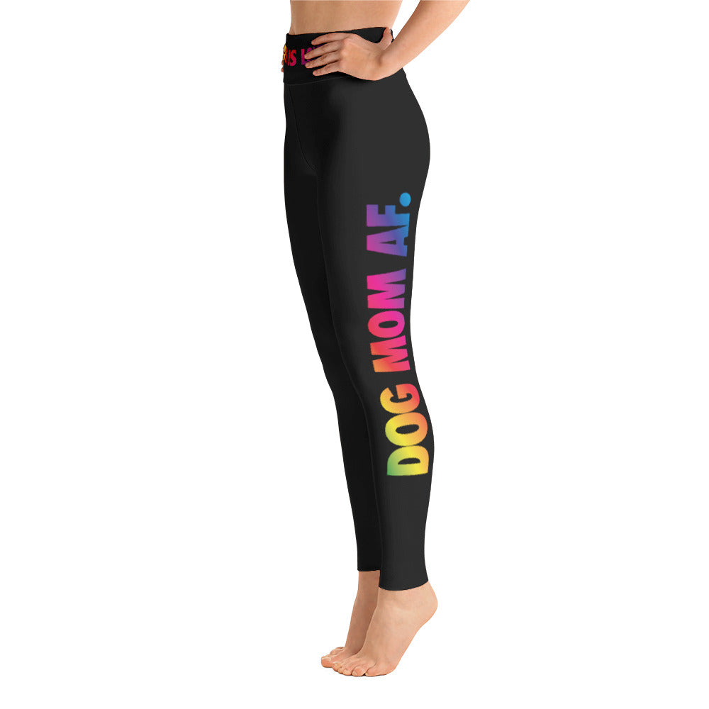 Dog Mom AF [PRIDE EDITION-BLACKED OUT]: Yoga Leggings