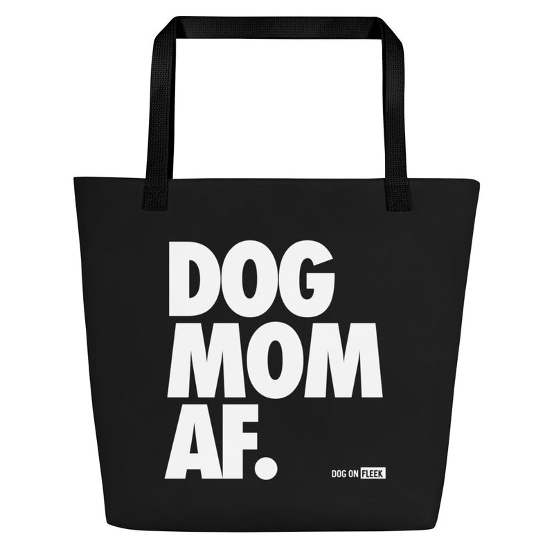 Dog Mom AF (Black): Tote
