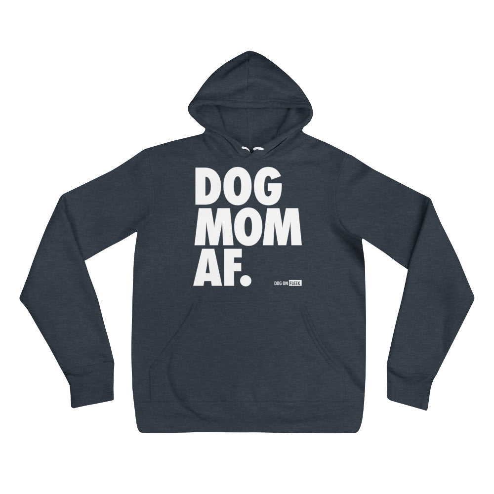 Dog Mom AF: Women's Hoodie
