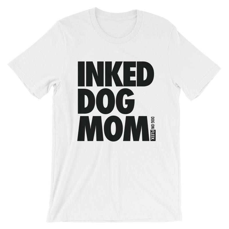 Inked Dog Mom: Short-Sleeve T-Shirt