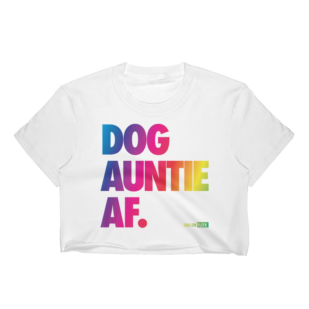 Dog Auntie AF Pride: Women's Crop Top