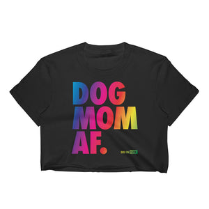 Dog Mom AF Pride: Women's Crop Top
