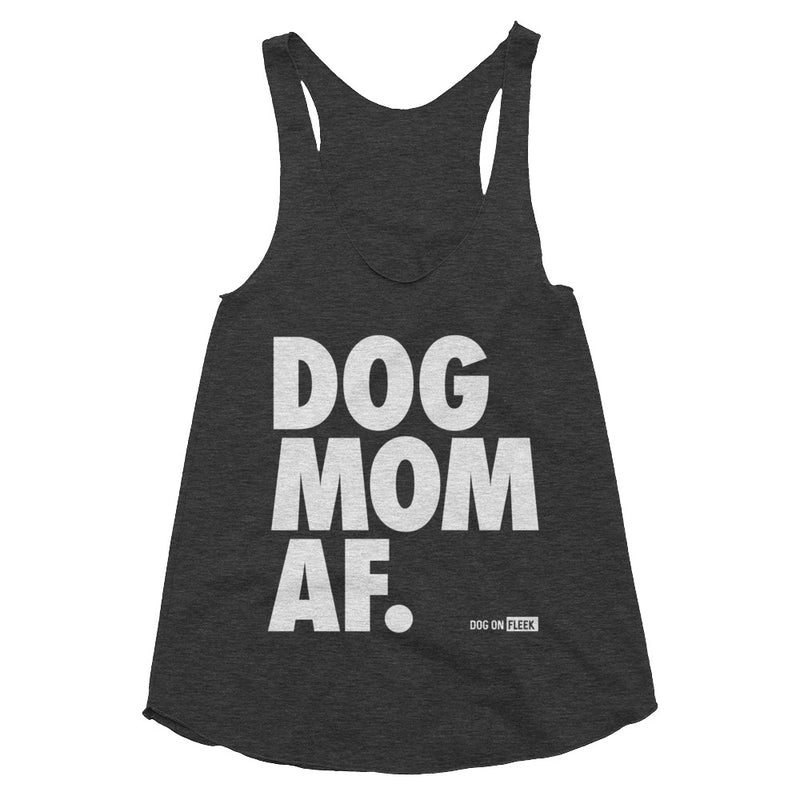 Dog Mom AF White: Women's Tri-Blend Racerback Tank
