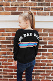 Girls No Bad Days Sweatshirt ~ Black