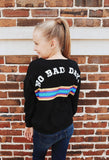Girls No Bad Days Sweatshirt