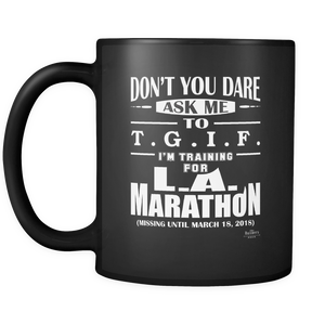 LIMITED EDITION Black Mug 11oz (TGIF/L.A. MARATHON)