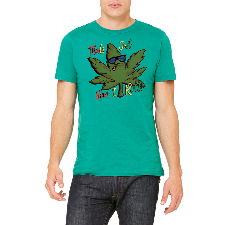 Green Funny Boutique T Shirt by Weed Apparel. Let them know, Thats How I Roll. With rasta colored text and friendly pot leaf.