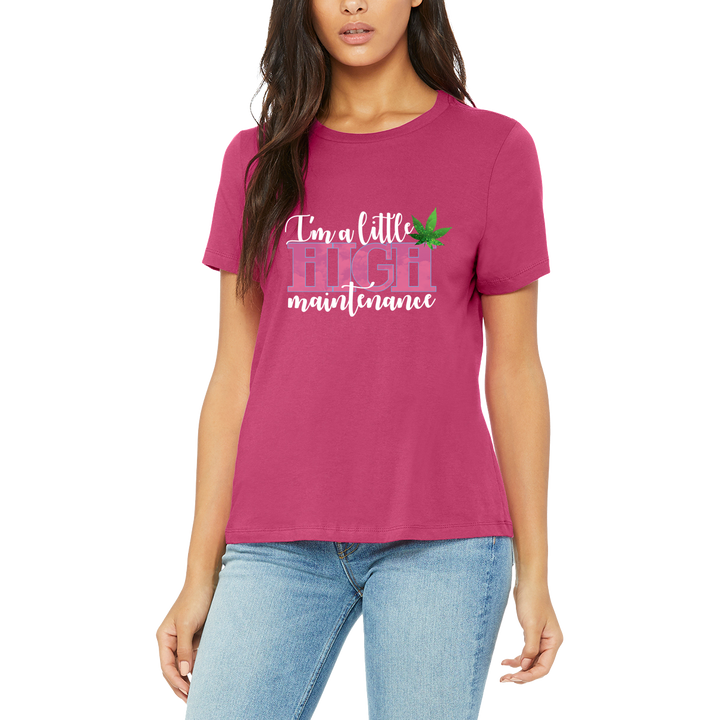 Funny boutique pink/berry weed t - shirt. I am a little high maintenance. Cannabis /weed based T-Shirt