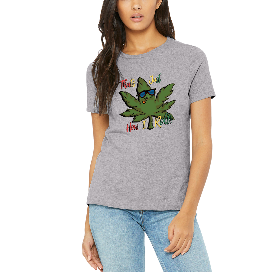 Light Grey T-Shirt That's How I Roll by Weed Apparel.  Fun and Hot cannabis clothing!