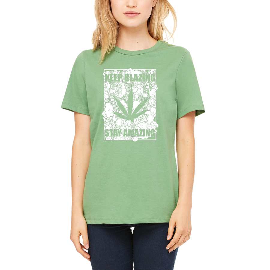 Weed apparel boutique funny t-shirt. Great advice Keep Blazing Stay Amazing.