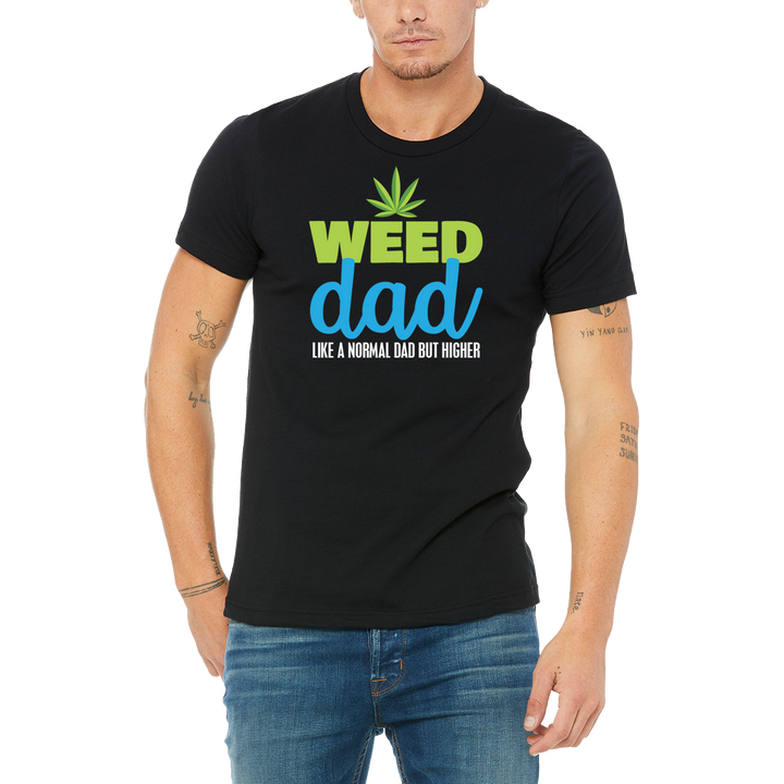 Black Tee Men's / Unsex Weed Dad Funny Boutique T Shirt by Weed Apparel. A weed Dad is a proud dad. Like a normal dad but higher. A perfect gift for any pothead dad.