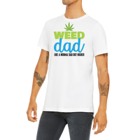 Funny Boutique T Shirt by Weed Apparel. A weed Dad is a proud dad. Like a normal dad but higher. A perfect gift for any pothead dad.