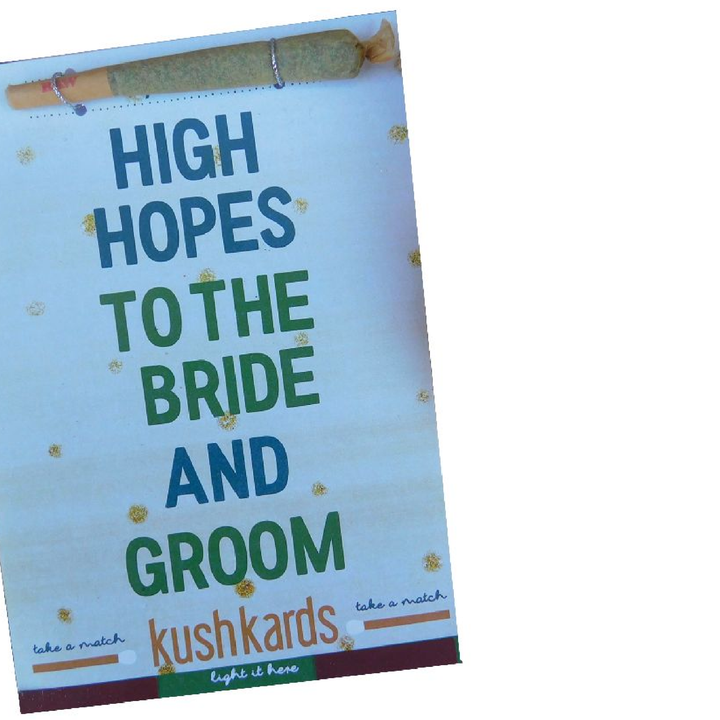 KushKards (High Hopes To The Bride and Groom) Funny 420 Wedding Cards. Friendly and Humorous greeting cards.
