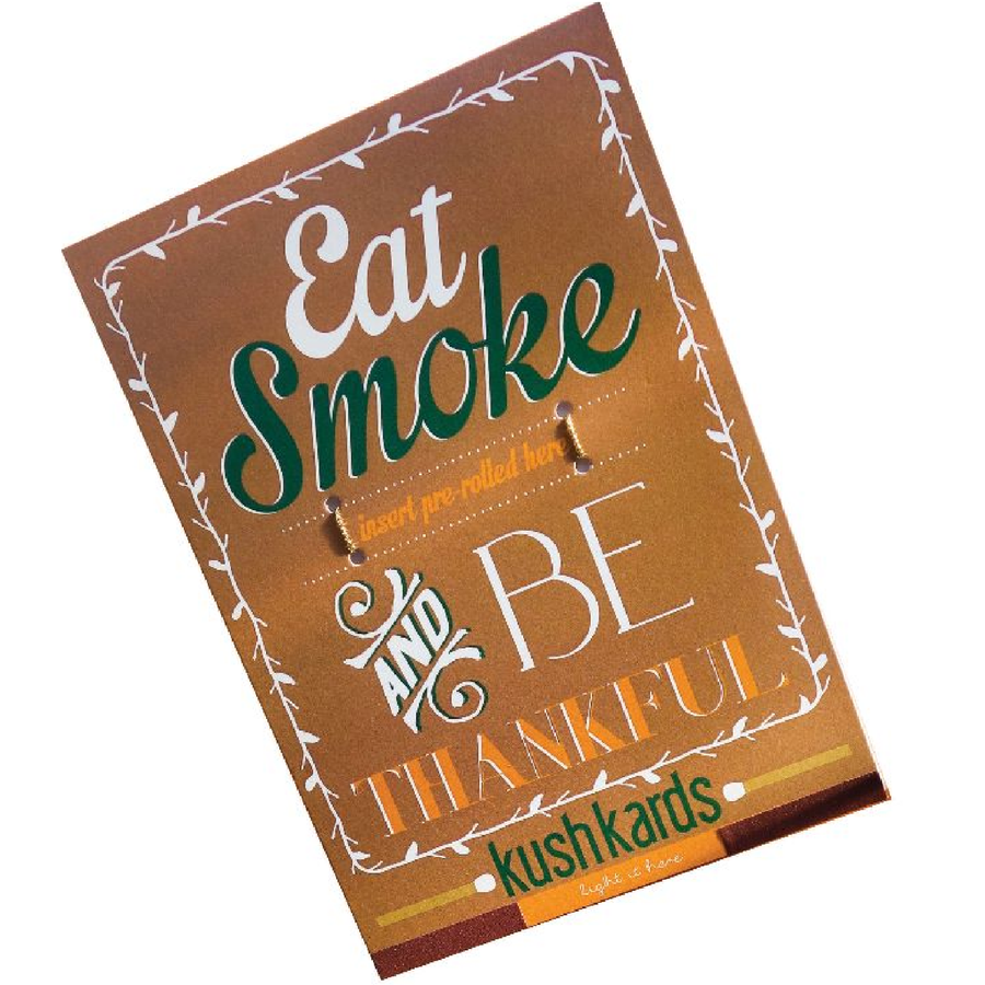 KushKards (Eat Smoke and Be Thankful)  Weed Enthusiast Greeting Cards. Humorous and Delightful Holiday Card