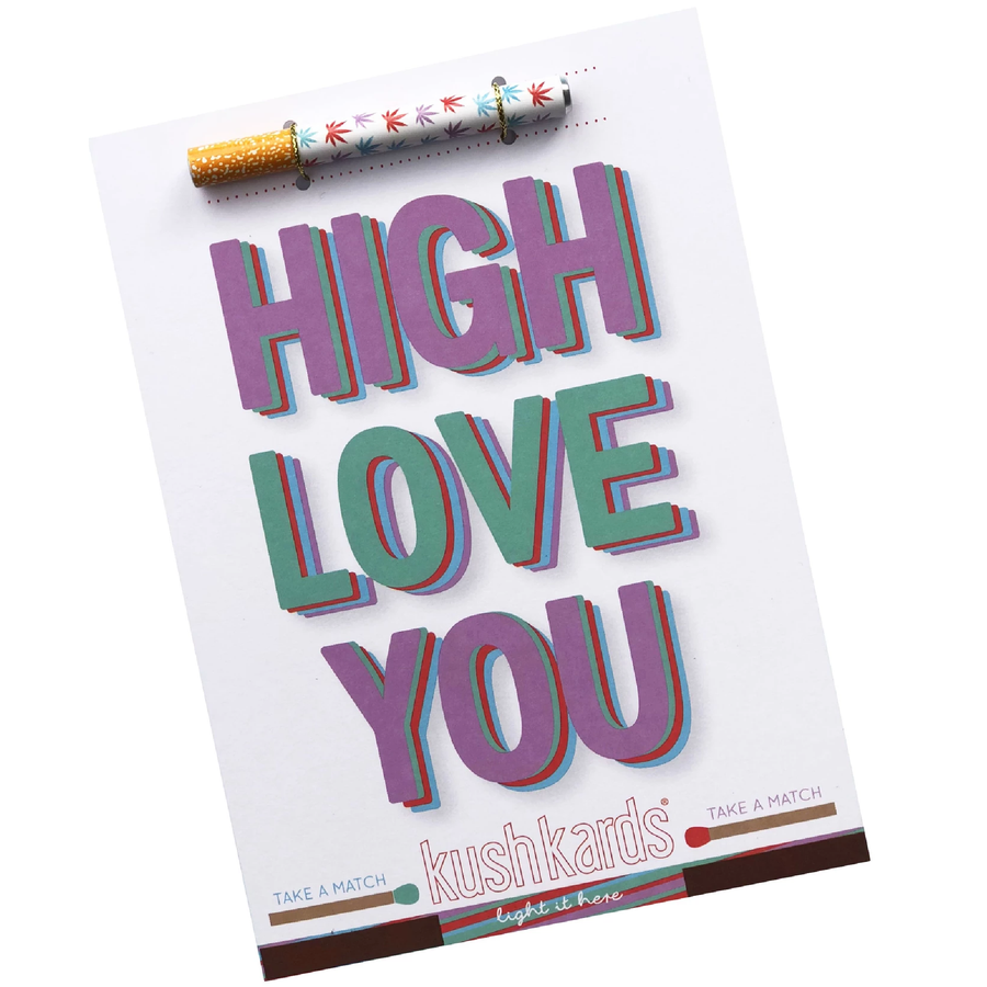 Kush Cards. High / I love you cannabis friendly greeting card.