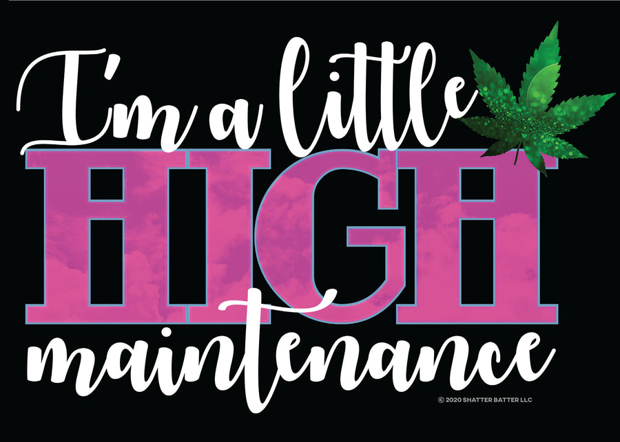 Stoner Daze Greeting Card I'm a little HIGH maintenance