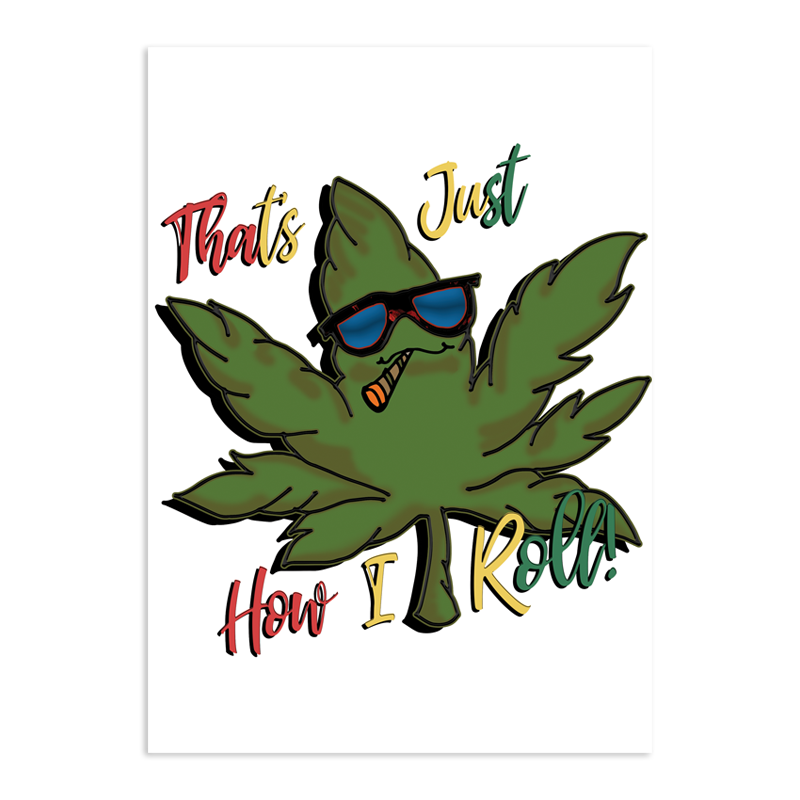 Stoner Daze Greeting Card That's How I Roll
