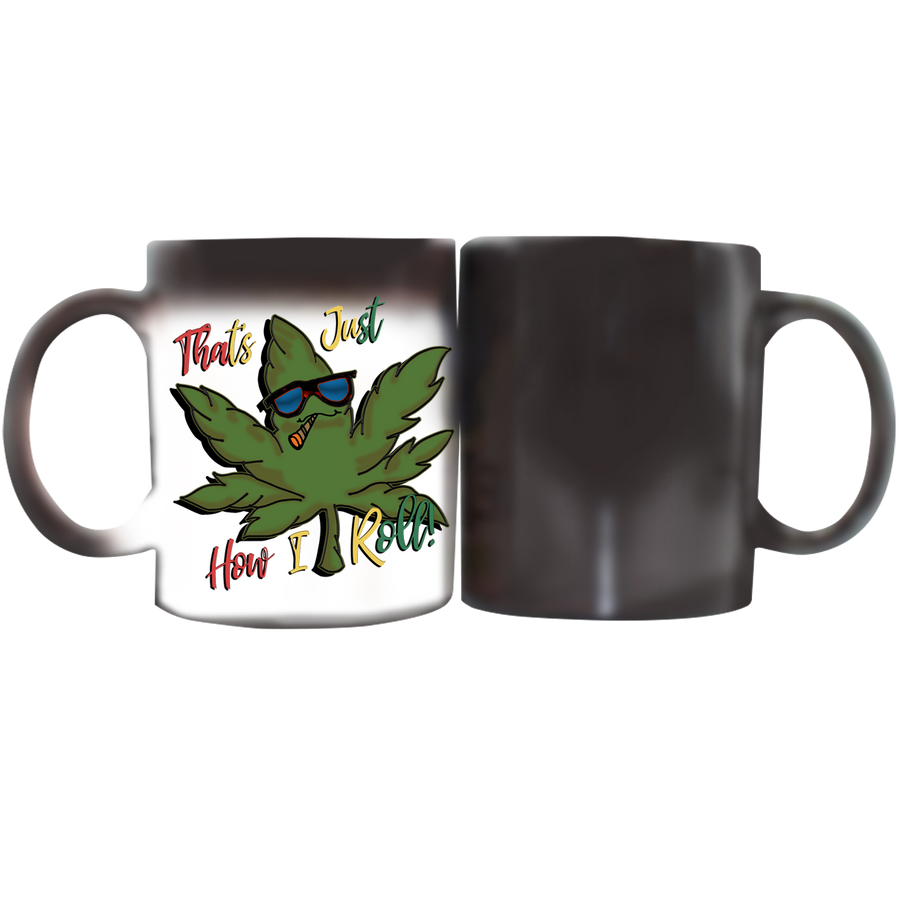 Stoner Coffee Cup - White and Magic Mug That's How I Roll