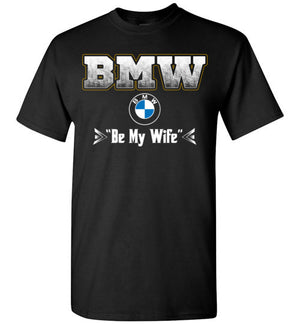 Be My Wife T-shirt