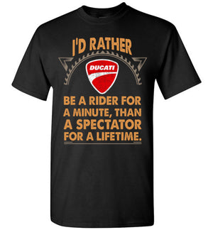I'd Rather Be A Rider For A Minute T-shirt
