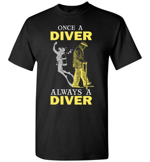 Once A Diver, Always A Diver T-shirt