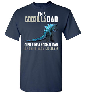 Godzilla Dad Much Cooler T-shirt v.2
