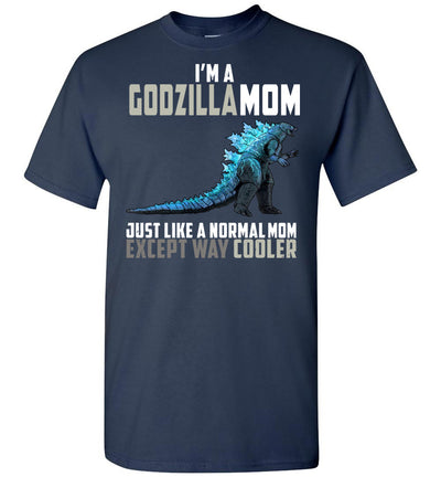 Godzilla Mom Much Cooler T-shirt