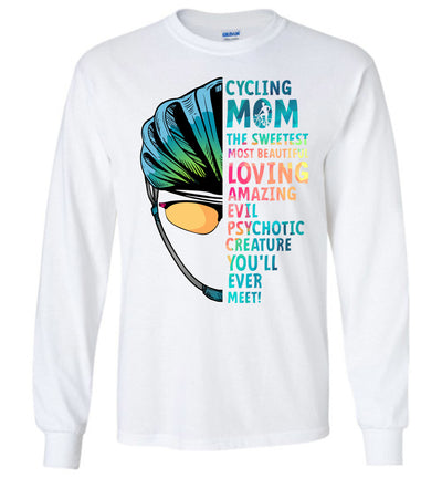 Cycling Mom - The Sweetest Most Beautiful Loving Amazing Evil Psychotic Creature You'll Ever Meet