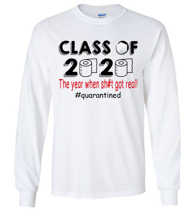 Class of 2020 - The Year when Sh#t Got Real T-shirt