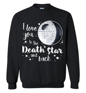 I Love You To The Death Star and Back T-shirt 2