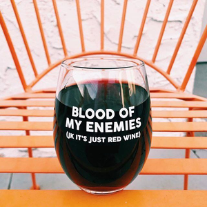 Wine Glass  Blood Of  My Enemies