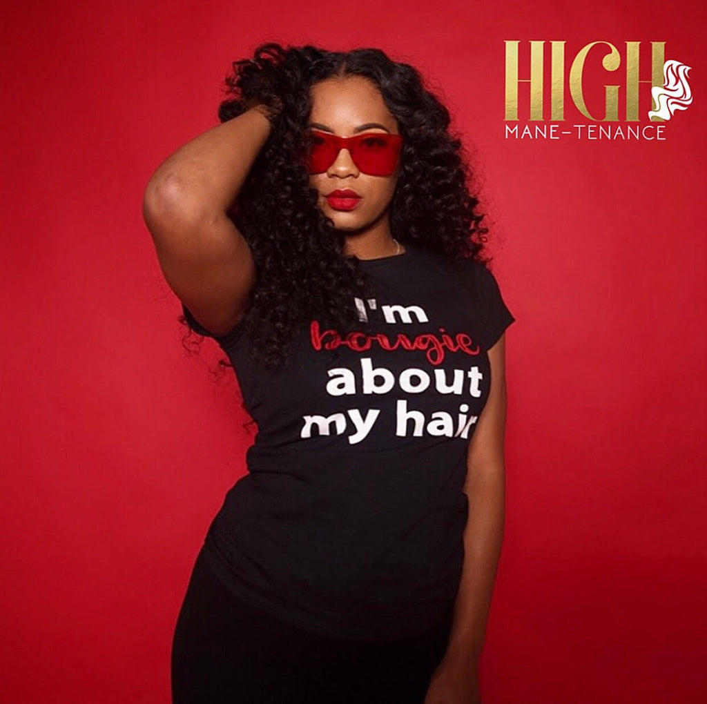 """I'm BOUGIE about my hair"" Fashion Tee"