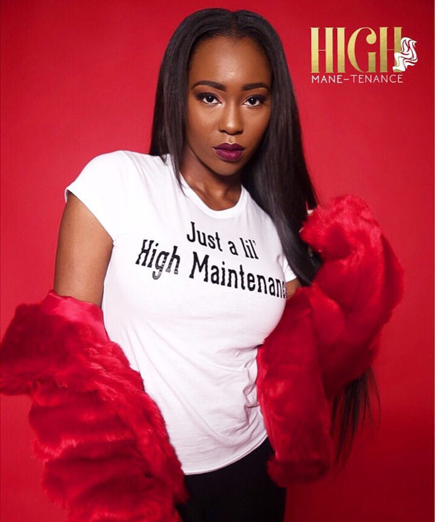 """Just a lil High Maintenance"" Tee"