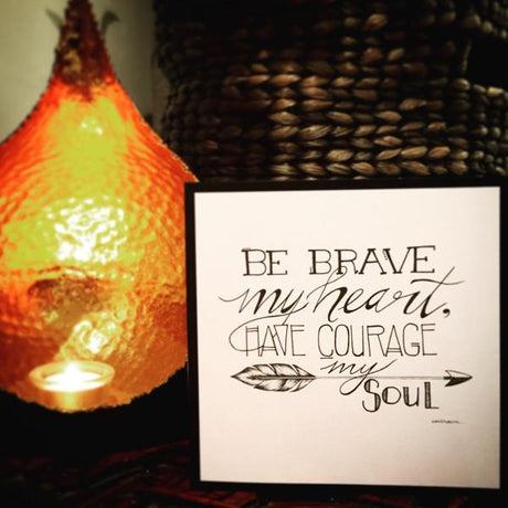 Be Brave My Heart Greeting Card