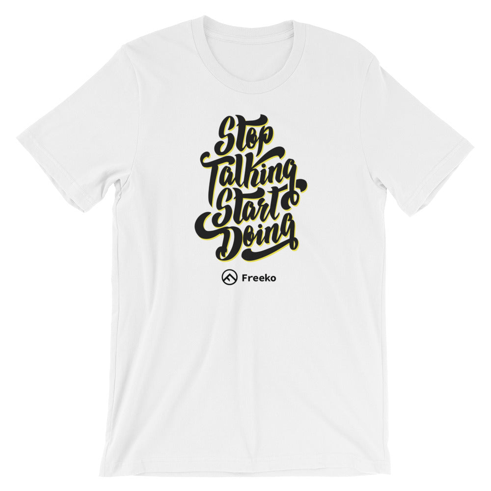 "Freeko ""Start Doing"" Unisex T-Shirt"