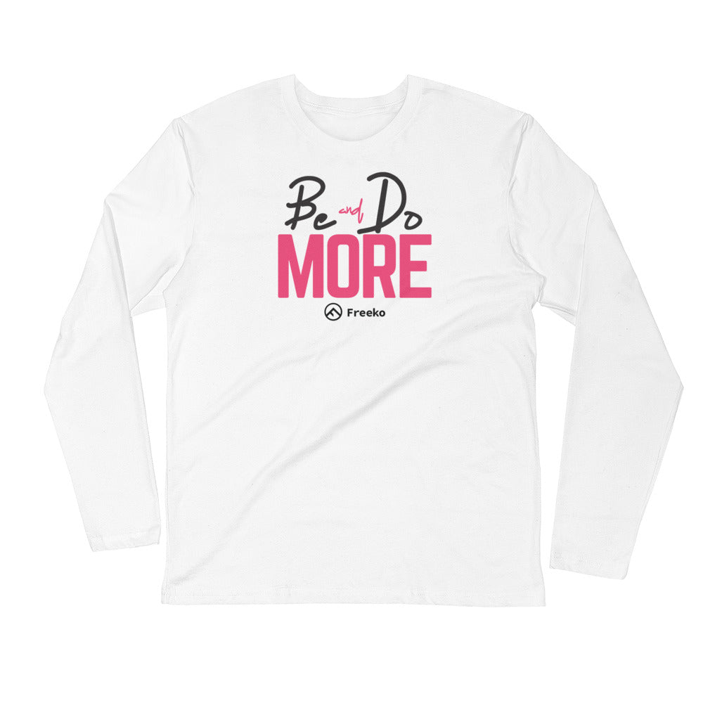 "Freeko ""Be & Do More"" Long Sleeve Shirt"