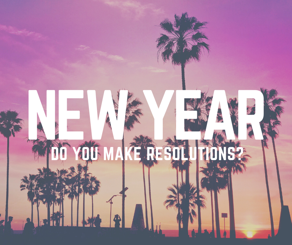 Why I Don't Make Resolutions and What I Do Instead