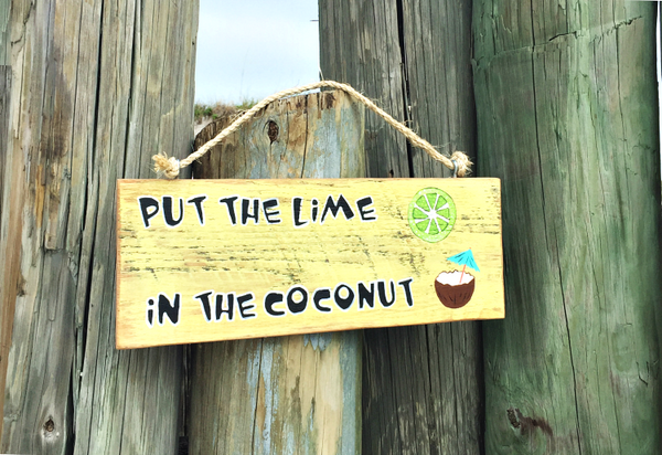 Put the Lime in the Coconut Wood Sign
