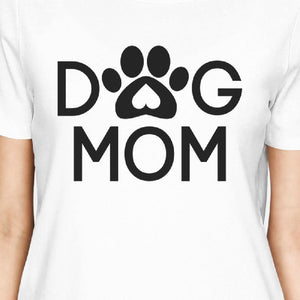 Dog Mom Women's White Graphic T Shirt - Happy Tails