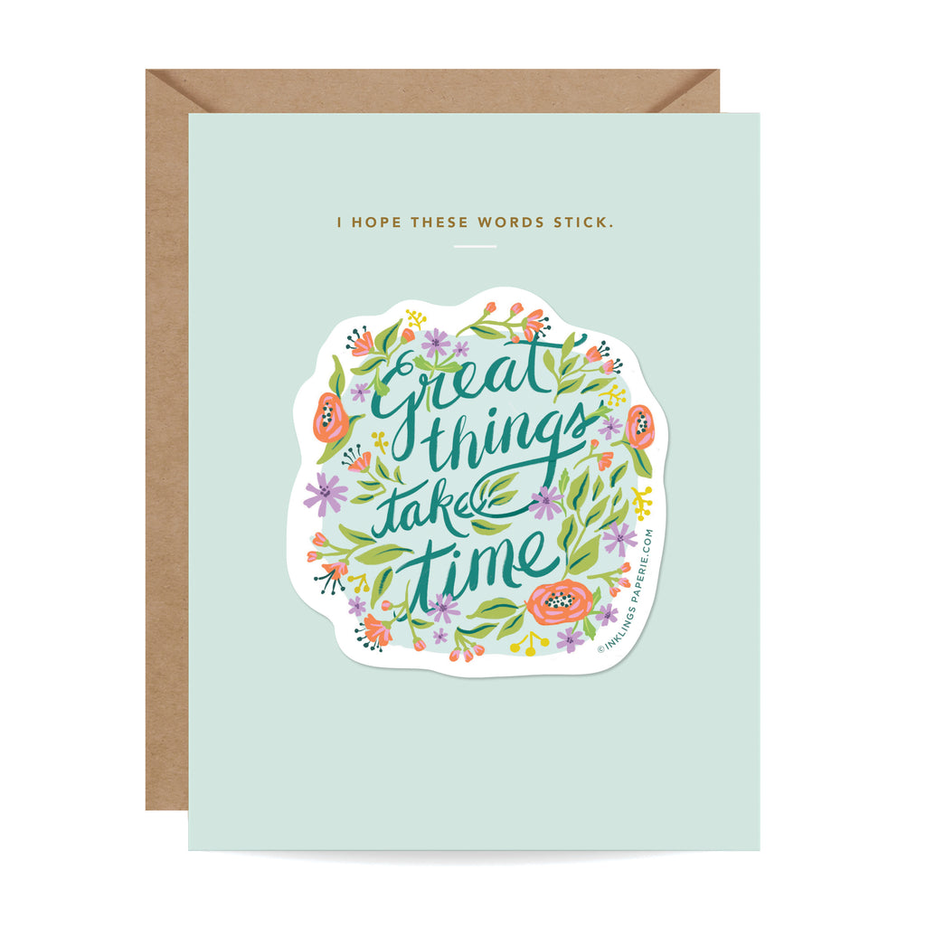 Great Things Take Time Sticker Card