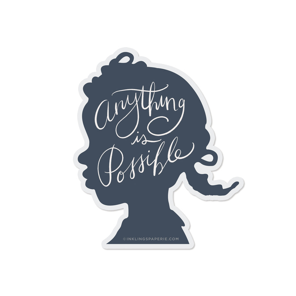 Anything is Possible Vinyl Sticker