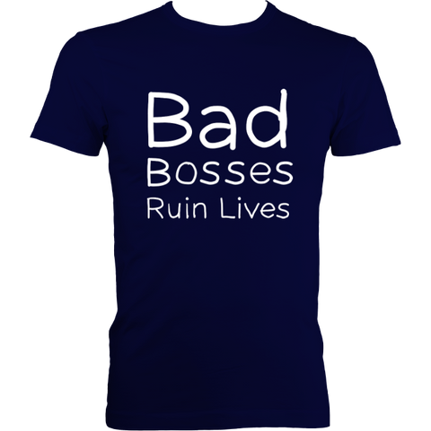 Bad Bosses Ruin Lives Men's Fitted Reverse Print T-Shirt - 5 colours