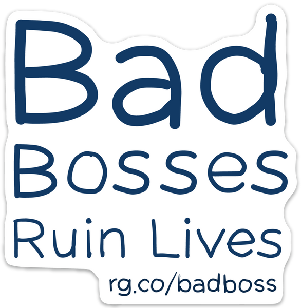 Bad Bosses Ruin Lives Laptop Sticker